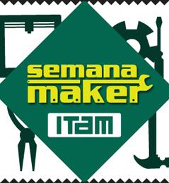Primera SemanaMaker ITAM